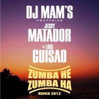 Cover DJ Mam's feat. Jessy Matador & Luis Guisao - Zumba he Zumba ha [Remix 2012]